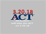 All Juniors will take the ACT on 3-20-2018