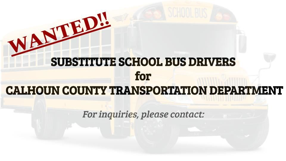 Wanted - Substitute School Bus Drivers for Calhoun County Transportation Department